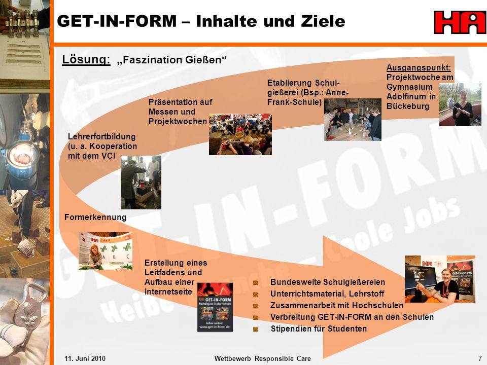 7Wettbewerb Responsible Care11. Juni 2010 Erstellung eines Leitfadens und Aufbau einer Internetseite GET-IN-FORM – Inhalte und Ziele Bundesweite Schul