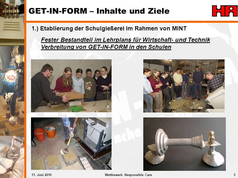 8Wettbewerb Responsible Care11. Juni 2010 1.) Etablierung der Schulgießerei im Rahmen von MINT Fester Bestandteil im Lehrplans für Wirtschaft- und Tec