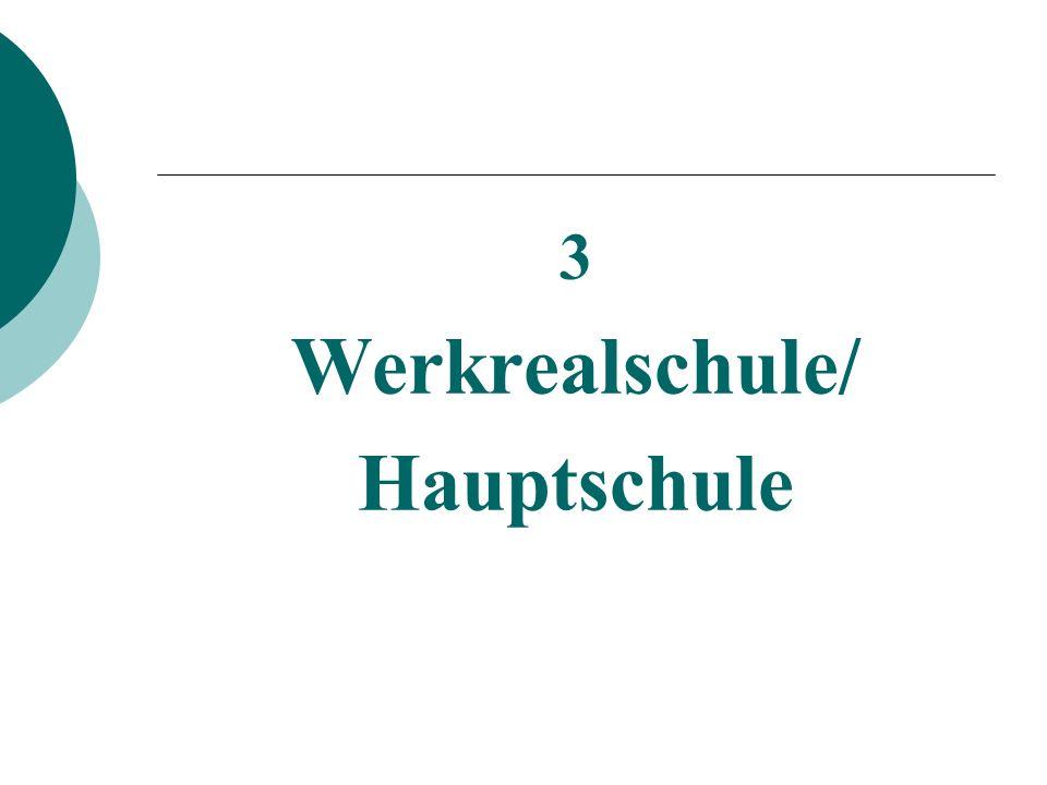 3 Werkrealschule/ Hauptschule
