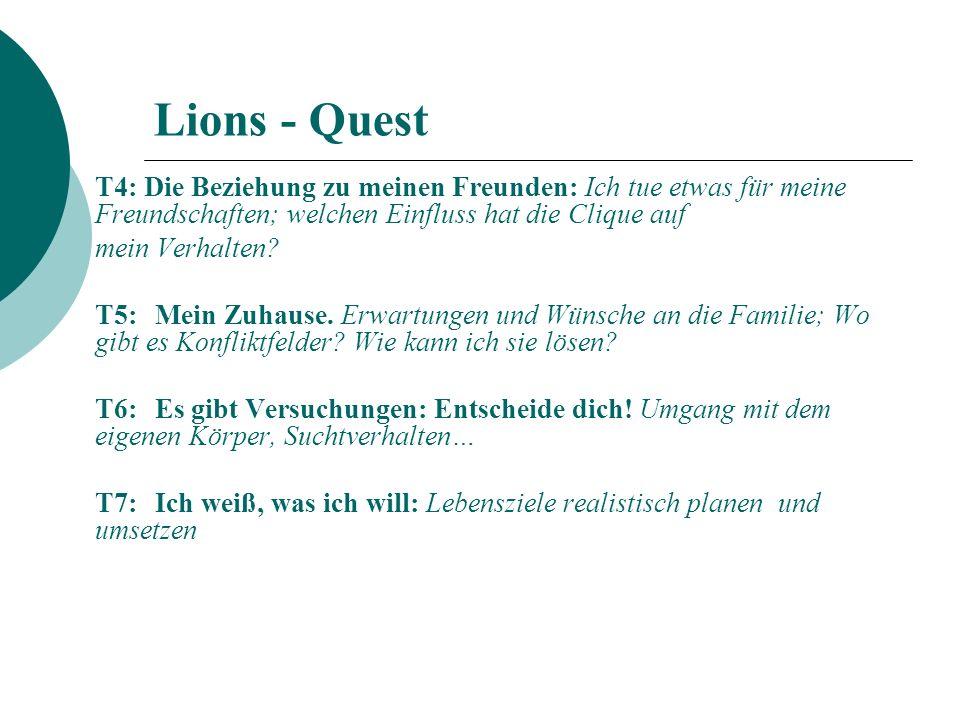 Lions - Quest T4: Die Beziehung zu meinen Freunden: Ich tue etwas für meine Freundschaften; welchen Einfluss hat die Clique auf mein Verhalten.
