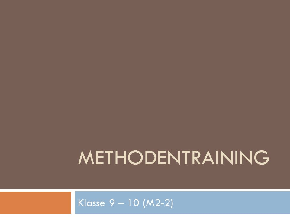 METHODENTRAINING Klasse 9 – 10 (M2-2)