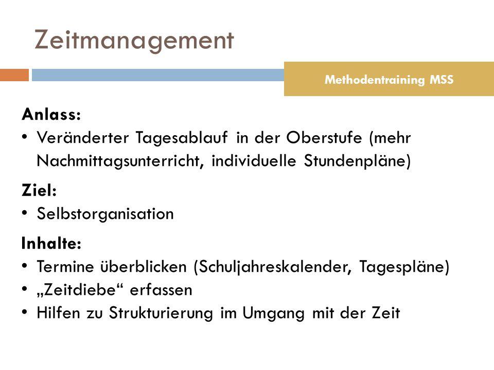 Zeitmanagement Anlass: Veränderter Tagesablauf in der Oberstufe (mehr Nachmittagsunterricht, individuelle Stundenpläne) Ziel: Selbstorganisation Inhal