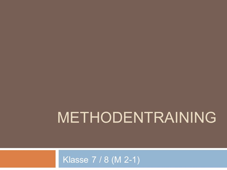 METHODENTRAINING Klasse 7 / 8 (M 2-1)