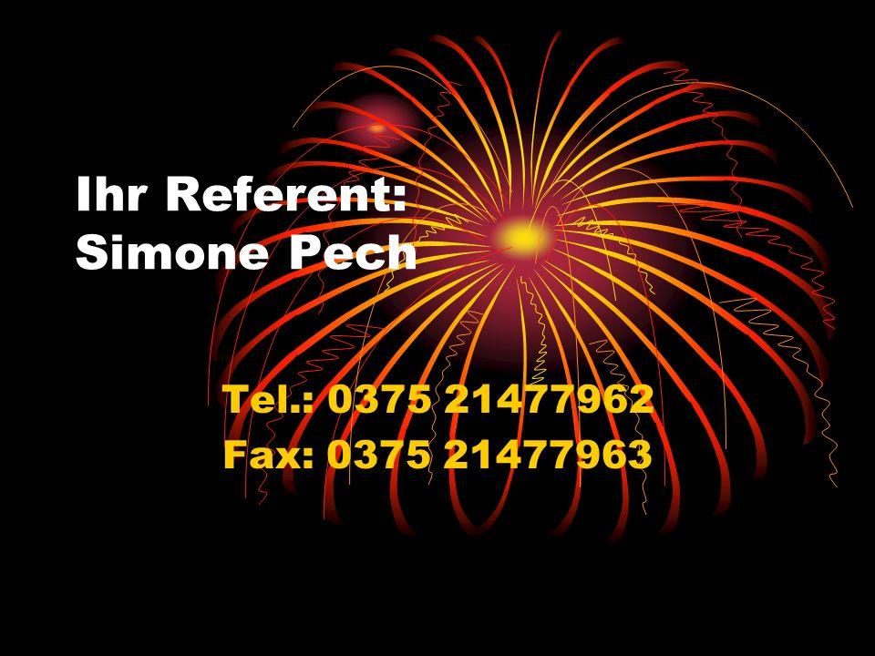 Ihr Referent: Simone Pech Tel.: 0375 21477962 Fax: 0375 21477963