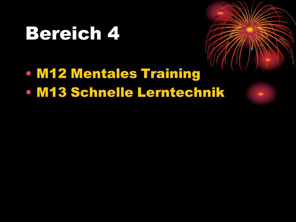Bereich 4 M12 Mentales Training M13 Schnelle Lerntechnik