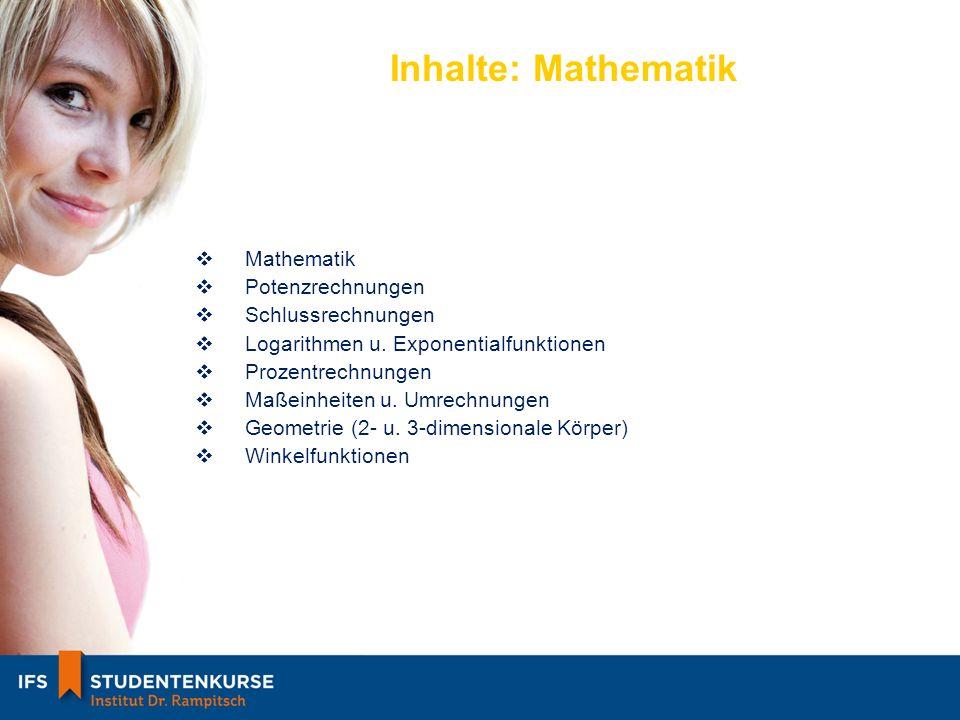 Inhalte: Mathematik Mathematik Potenzrechnungen Schlussrechnungen Logarithmen u.