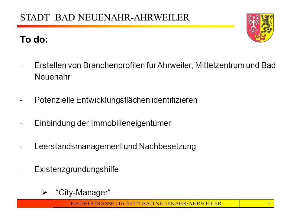 STADT BAD NEUENAHR-AHRWEILER HAUPTSTRASSE 116, 53474 BAD NEUENAHR-AHRWEILER24.08.20127 Inhalte Masterplan 3 To do: -Erstellen von Branchenprofilen für
