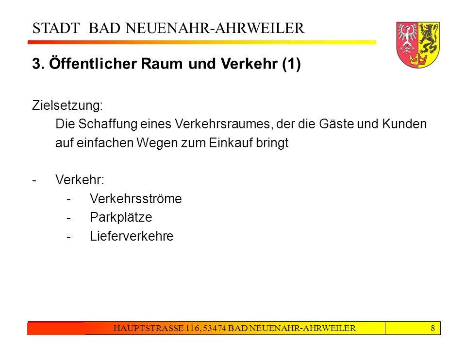 STADT BAD NEUENAHR-AHRWEILER HAUPTSTRASSE 116, 53474 BAD NEUENAHR-AHRWEILER24.08.20128 Inhalte Masterplan 3 3. Öffentlicher Raum und Verkehr (1) Ziels