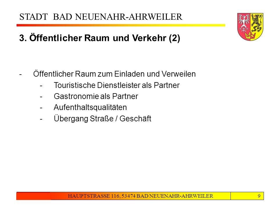 STADT BAD NEUENAHR-AHRWEILER HAUPTSTRASSE 116, 53474 BAD NEUENAHR-AHRWEILER24.08.20129 Inhalte Masterplan 3 3. Öffentlicher Raum und Verkehr (2) -Öffe