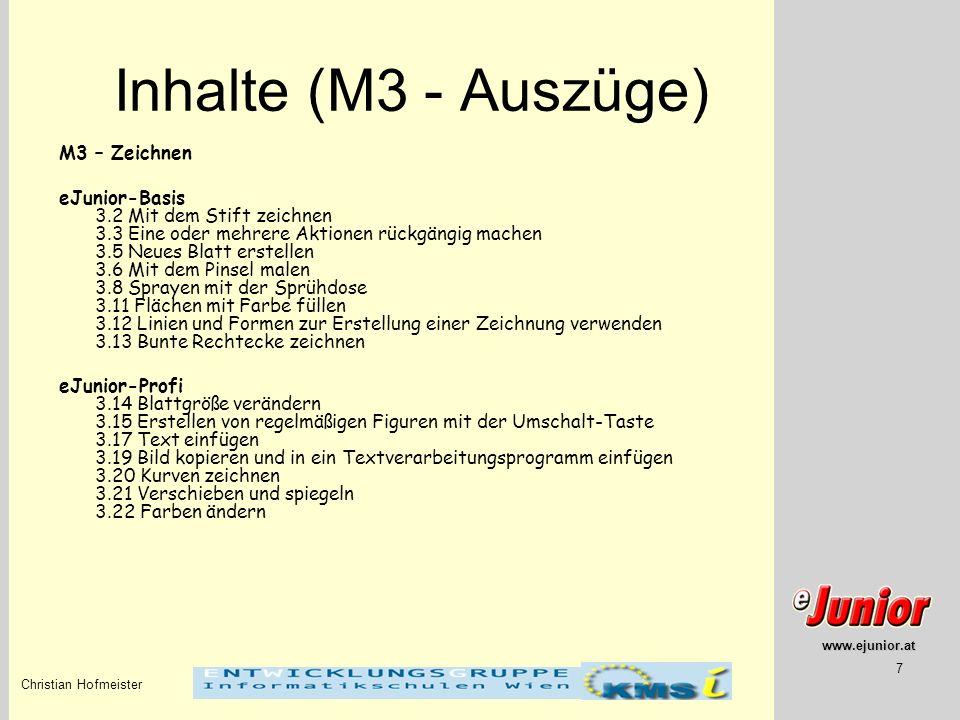 www.ejunior.at Christian Hofmeister 7 Inhalte (M3 - Auszüge) M3 – Zeichnen eJunior-Basis 3.2 Mit dem Stift zeichnen 3.3 Eine oder mehrere Aktionen rüc