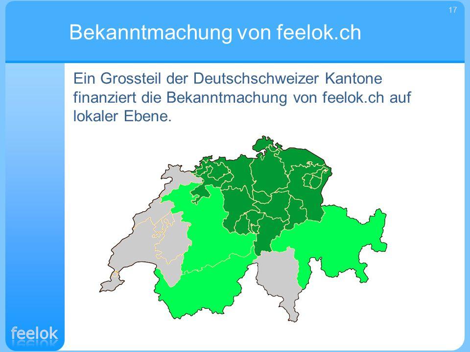Ein Grossteil der Deutschschweizer Kantone finanziert die Bekanntmachung von feelok.ch auf lokaler Ebene. Bekanntmachung von feelok.ch 17