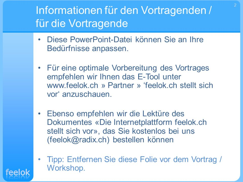 Diese PowerPoint-Datei können Sie an Ihre Bedürfnisse anpassen. Für eine optimale Vorbereitung des Vortrages empfehlen wir Ihnen das E-Tool unter www.