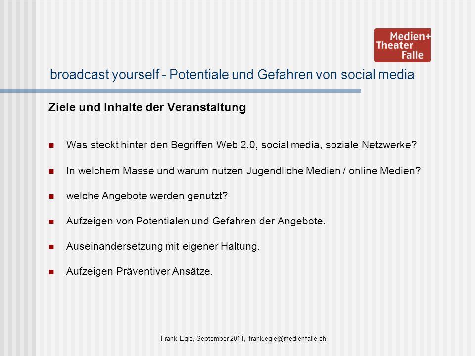 broadcast yourself - Potentiale und Gefahren von social media Ziele und Inhalte der Veranstaltung Was steckt hinter den Begriffen Web 2.0, social medi