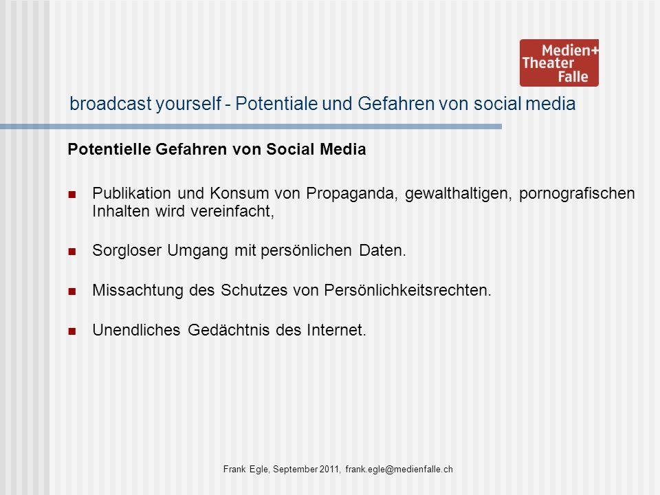 broadcast yourself - Potentiale und Gefahren von social media Potentielle Gefahren von Social Media Publikation und Konsum von Propaganda, gewalthalti