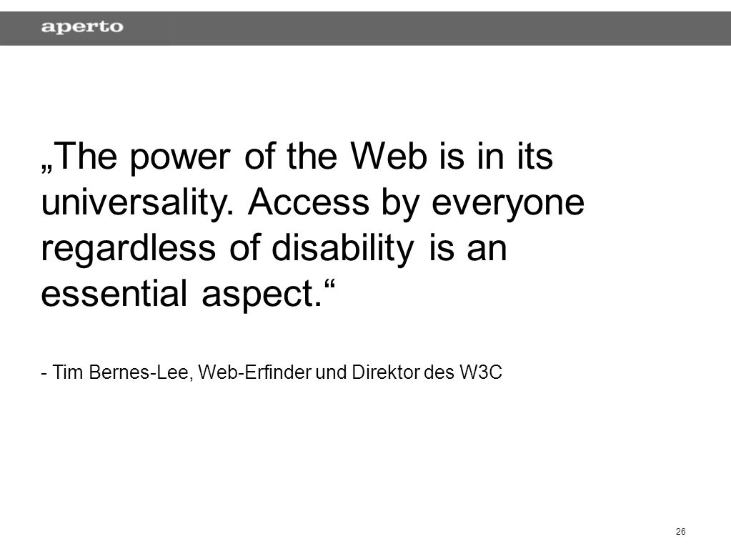26 The power of the Web is in its universality.