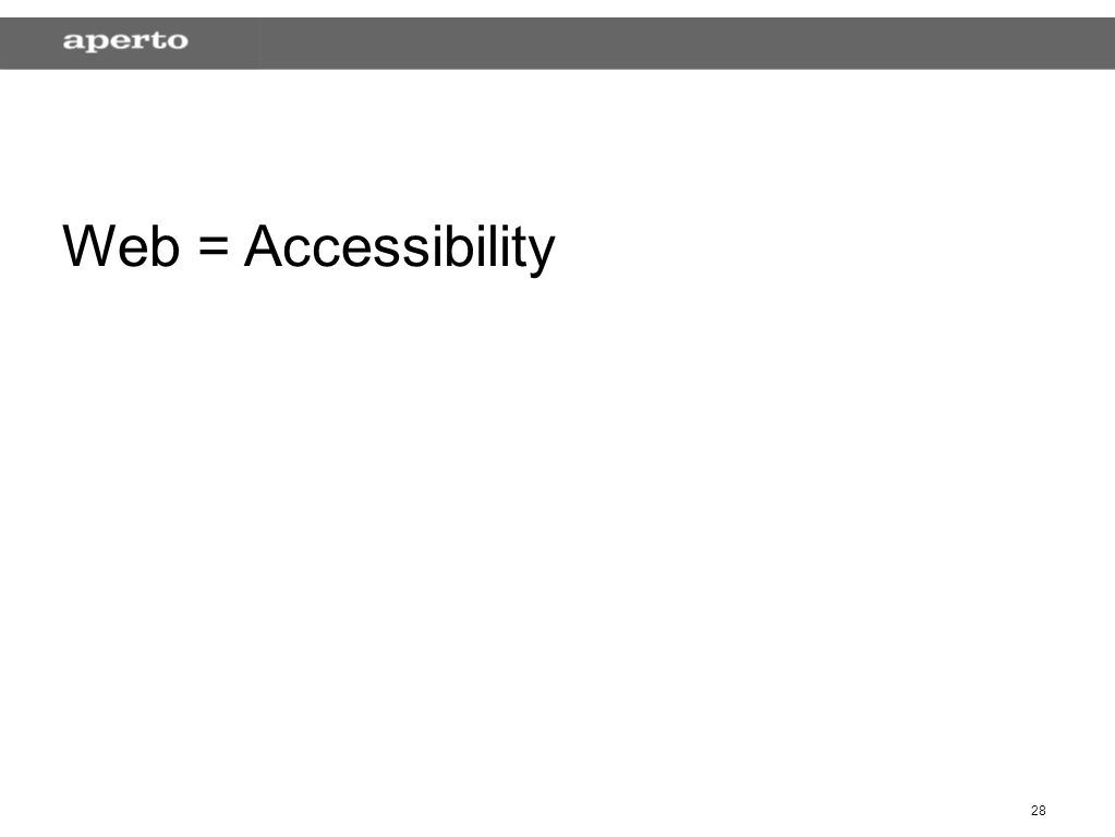 28 Web = Accessibility