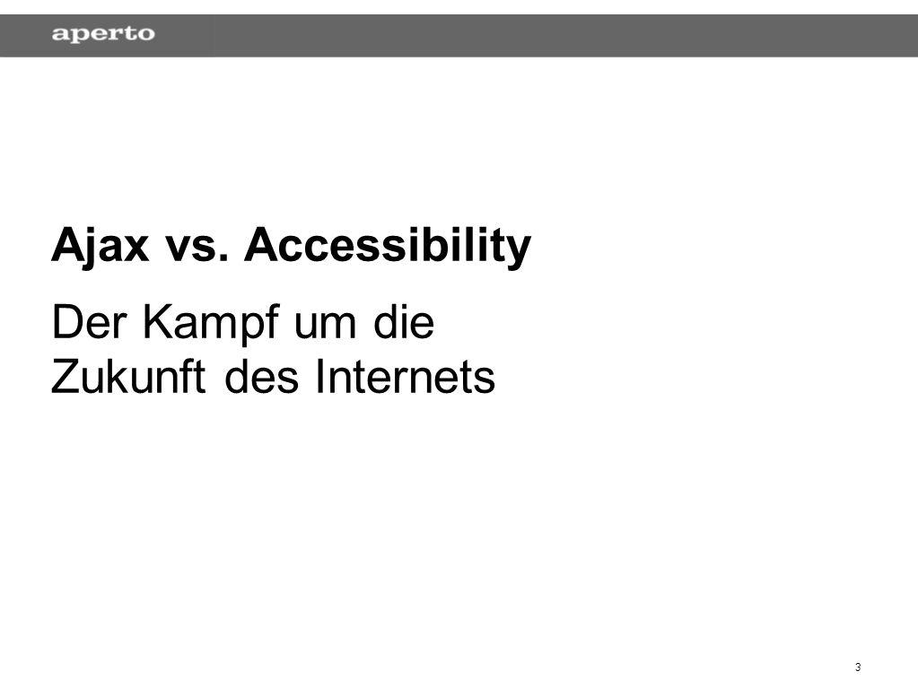 3 Ajax vs. Accessibility Der Kampf um die Zukunft des Internets