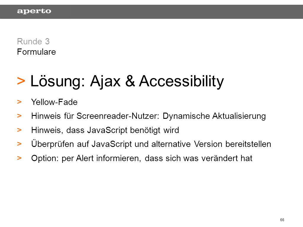 66 Runde 3 Formulare > > Lösung: Ajax & Accessibility > >Yellow-Fade > >Hinweis für Screenreader-Nutzer: Dynamische Aktualisierung > >Hinweis, dass Ja