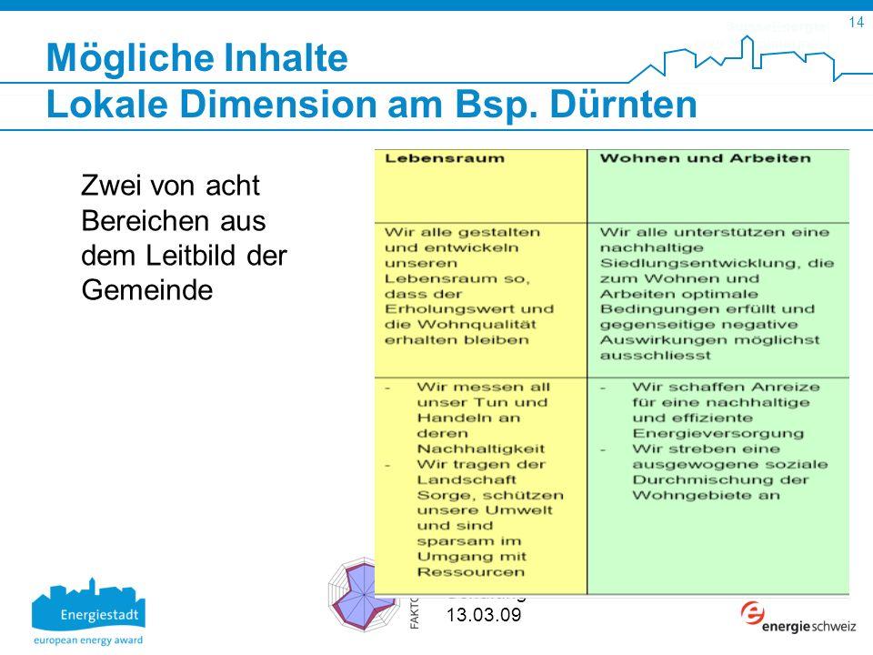 SuisseEnergie pour les communes 14 Schulung 13.03.09 Mögliche Inhalte Lokale Dimension am Bsp.