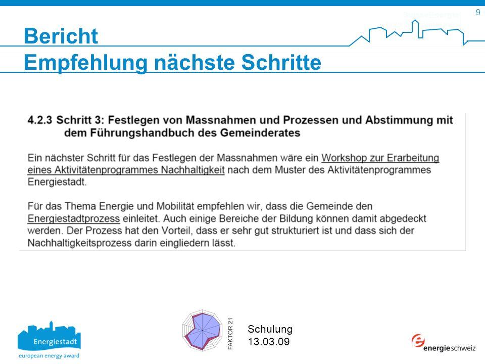 SuisseEnergie pour les communes 9 Schulung 13.03.09 Bericht Empfehlung nächste Schritte