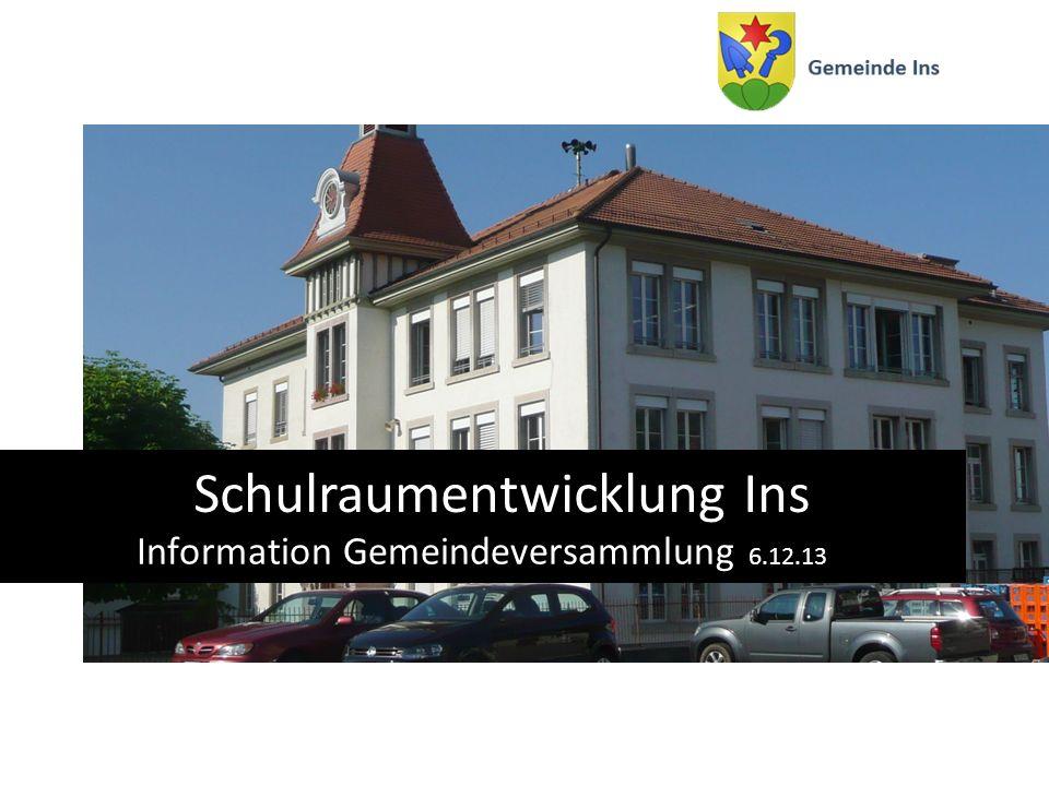 Schulraumentwicklung Ins Information Gemeindeversammlung 6.12.13