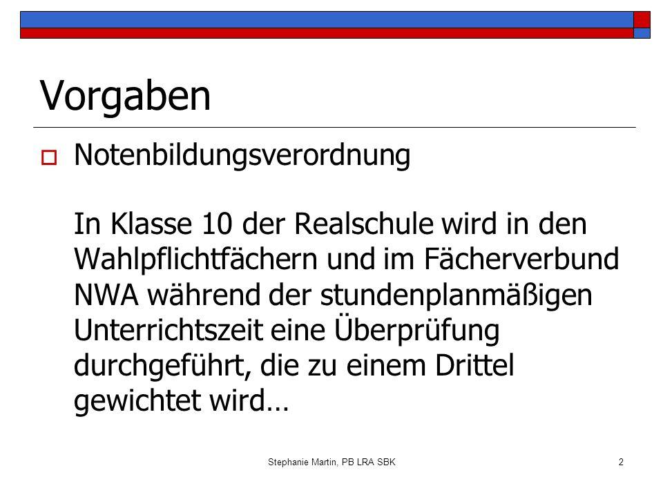 Stephanie Martin, PB LRA SBK3 Vorgaben Mündliche bzw.