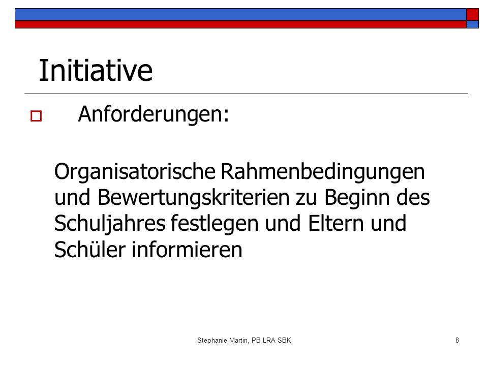 Stephanie Martin, PB LRA SBK9 Planung Zeitplan: Terminierung der Arbeits- und Überprüfungsphasen (z.B.