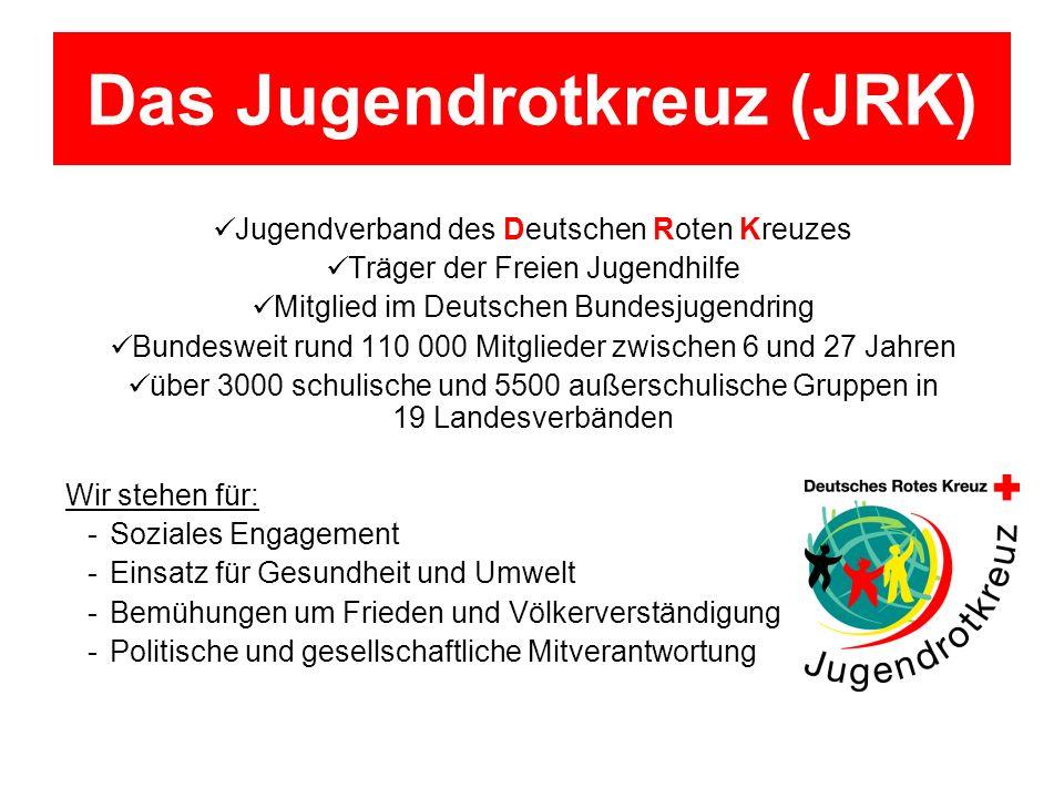 Das Jugendrotkreuz (JRK) Jugendverband des Deutschen Roten Kreuzes Träger der Freien Jugendhilfe Mitglied im Deutschen Bundesjugendring Bundesweit run