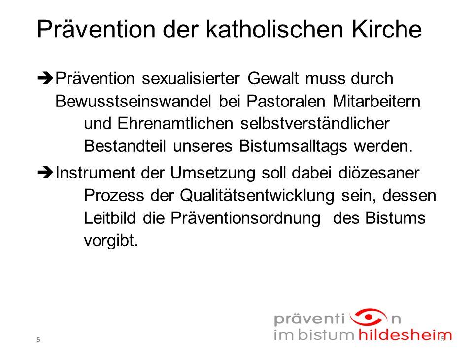 Prävention der katholischen Kirche Prävention sexualisierter Gewalt muss durch Bewusstseinswandel bei Pastoralen Mitarbeitern und Ehrenamtlichen selbstverständlicher Bestandteil unseres Bistumsalltags werden.