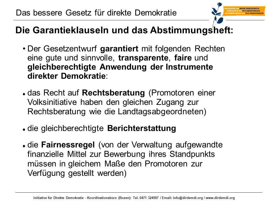 Initiative für Direkte Demokratie - Koordinationsbüro (Bozen): Tel. 0471 324987 / Email: info@dirdemdi.org / www.dirdemdi.org Die Garantieklauseln und