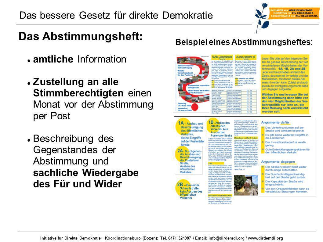 Initiative für Direkte Demokratie - Koordinationsbüro (Bozen): Tel. 0471 324987 / Email: info@dirdemdi.org / www.dirdemdi.org Das Abstimmungsheft: amt
