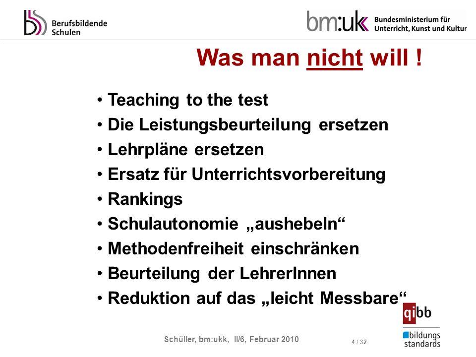 Schüller, bm:ukk, II/6, Februar 2010 5 / 32 Bildungsstandards vs.