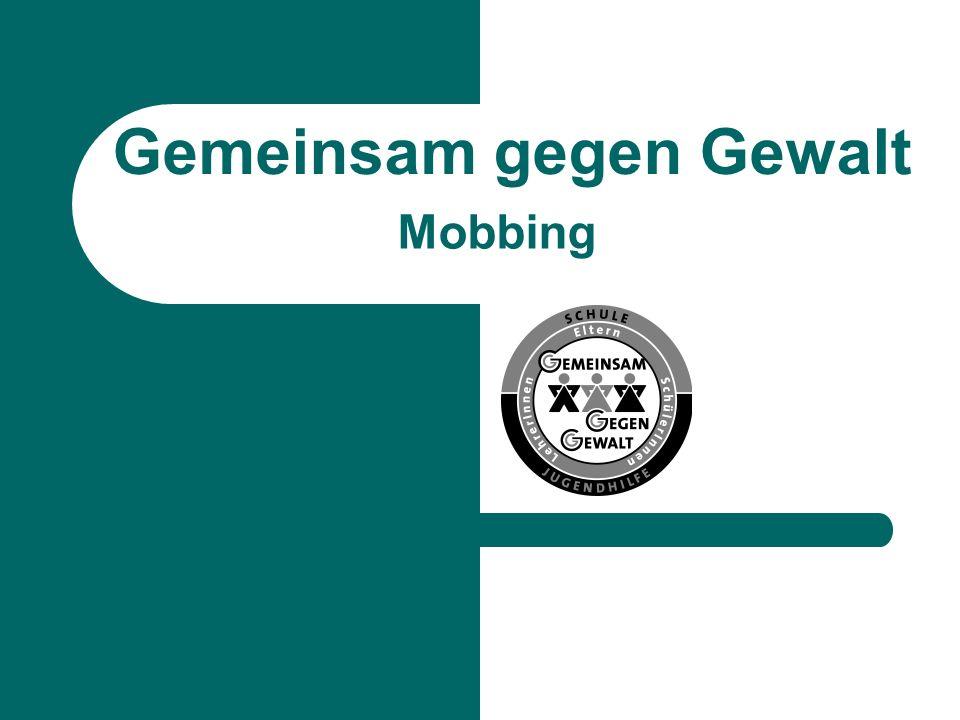 Mobbing Gemeinsam gegen Gewalt