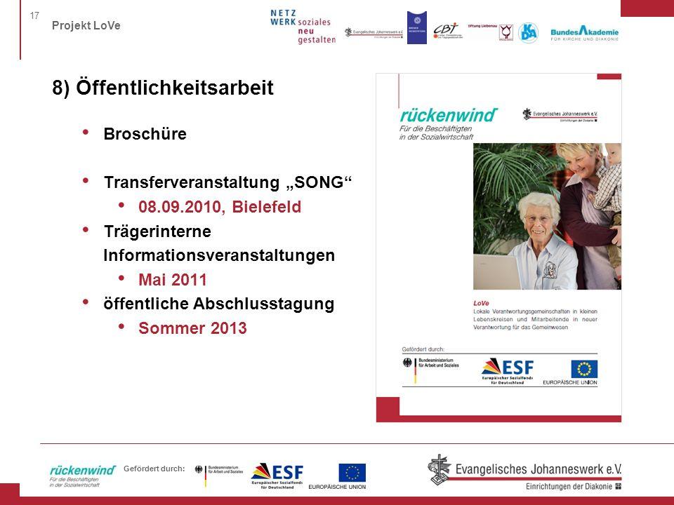 17 Projekt LoVe Gefördert durch: 8) Öffentlichkeitsarbeit Broschüre Transferveranstaltung SONG 08.09.2010, Bielefeld Trägerinterne Informationsveranst