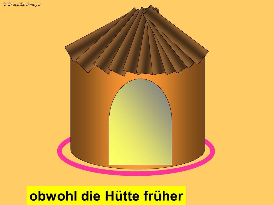obwohl die Hütte früher © Grüssl/Lachmayer