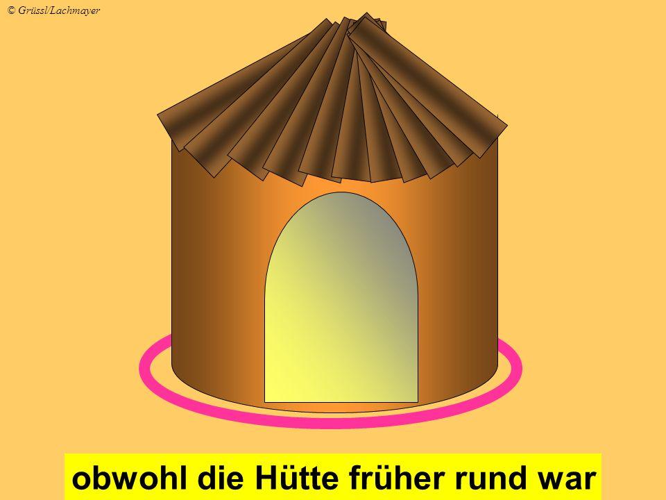 obwohl die Hütte früher rund war © Grüssl/Lachmayer