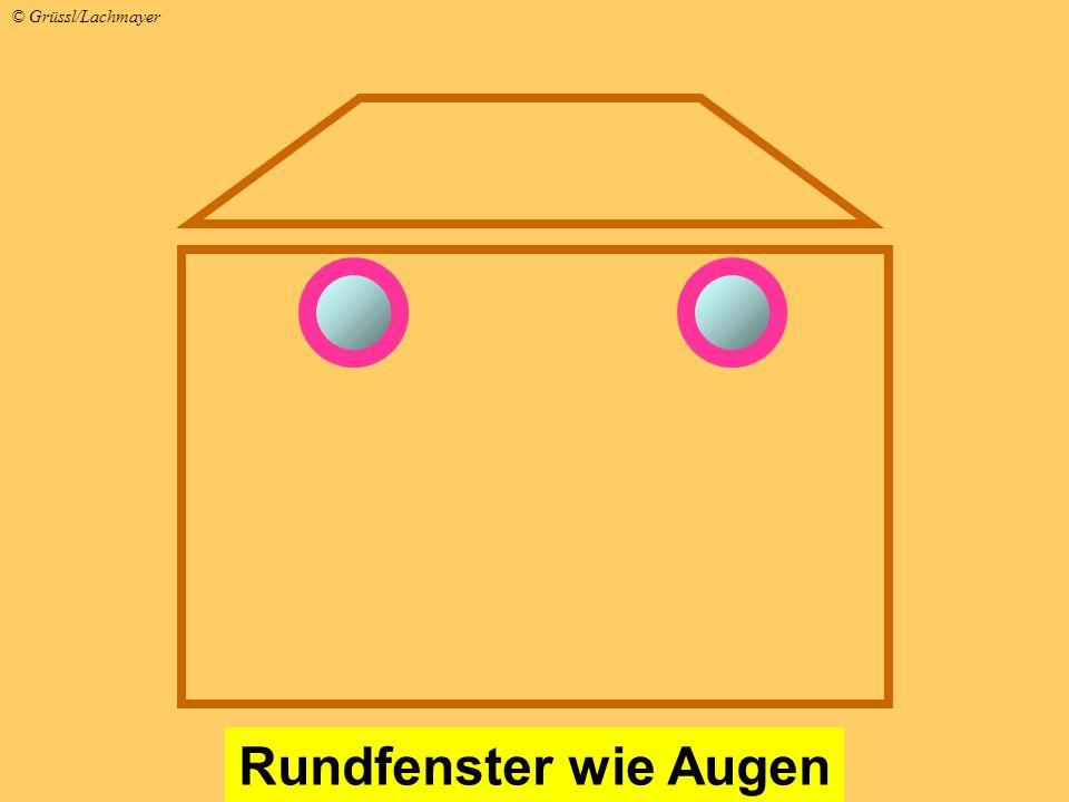 Rundfenster wie Augen © Grüssl/Lachmayer