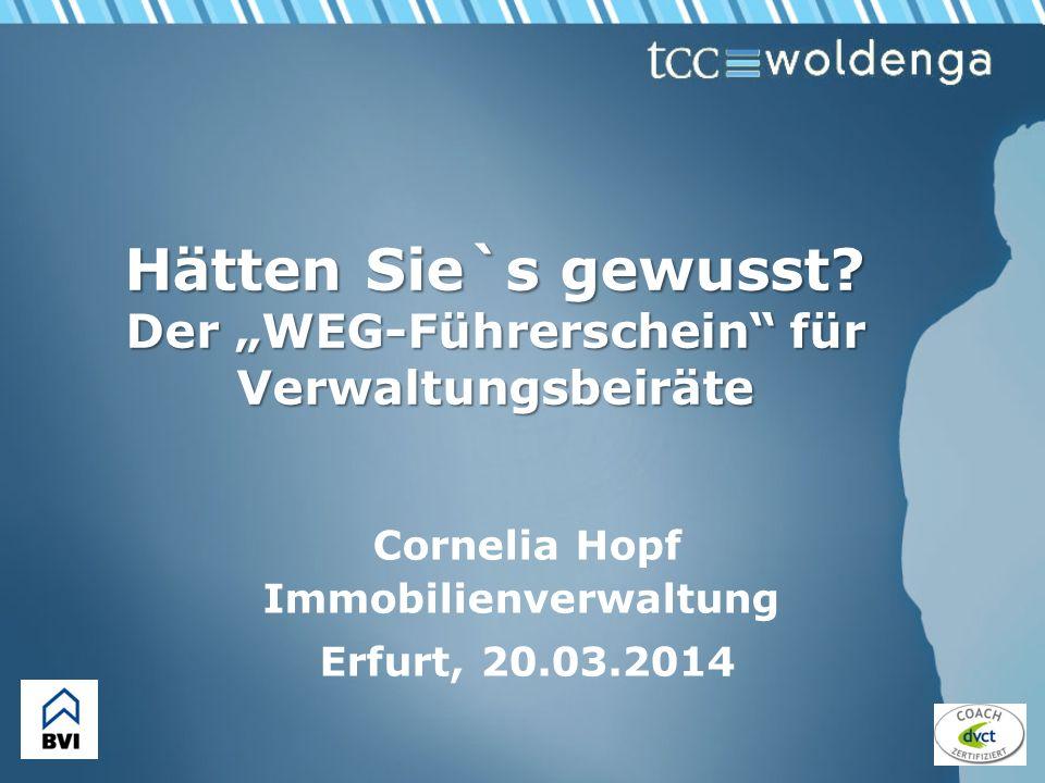 Hätten Sie`s gewusst? Der WEG-Führerschein für Verwaltungsbeiräte Cornelia Hopf Immobilienverwaltung Erfurt, 20.03.2014