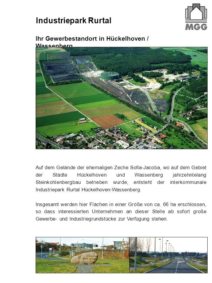 Industriepark Rurtal Auf dem Gelände der ehemaligen Zeche Sofia-Jacoba, wo auf dem Gebiet der Städte Hückelhoven und Wassenberg jahrzehntelang Steinkohlenbergbau betrieben wurde, entsteht der interkommunale Industriepark Rurtal Hückelhoven-Wassenberg.