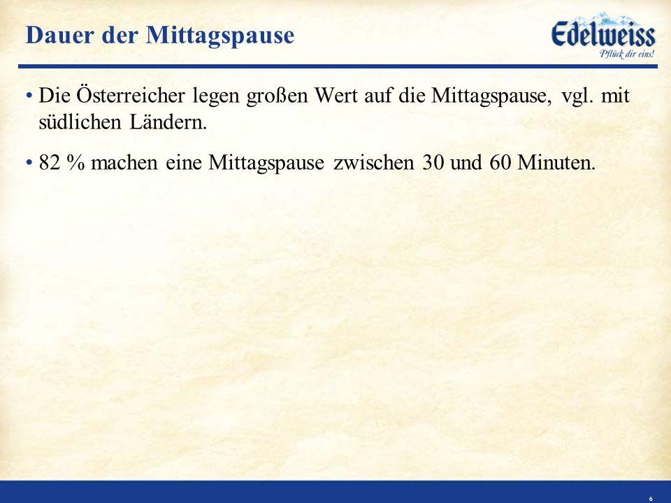 Dauer der Mittagspause Die Österreicher legen großen Wert auf die Mittagspause, vgl.