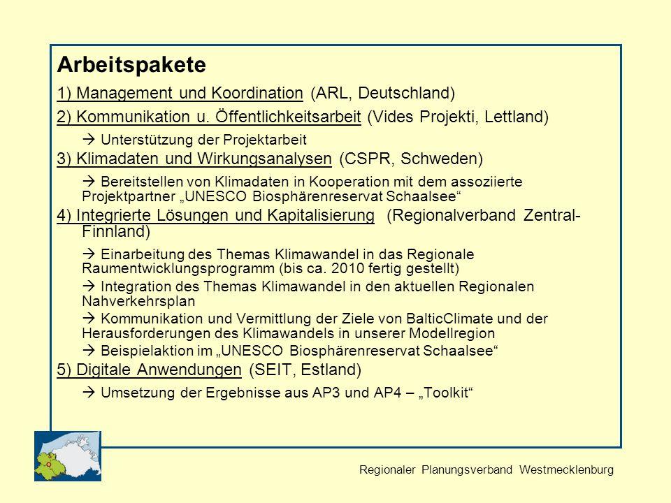 Regionaler Planungsverband Westmecklenburg Arbeitspakete 1) Management und Koordination (ARL, Deutschland) 2) Kommunikation u.