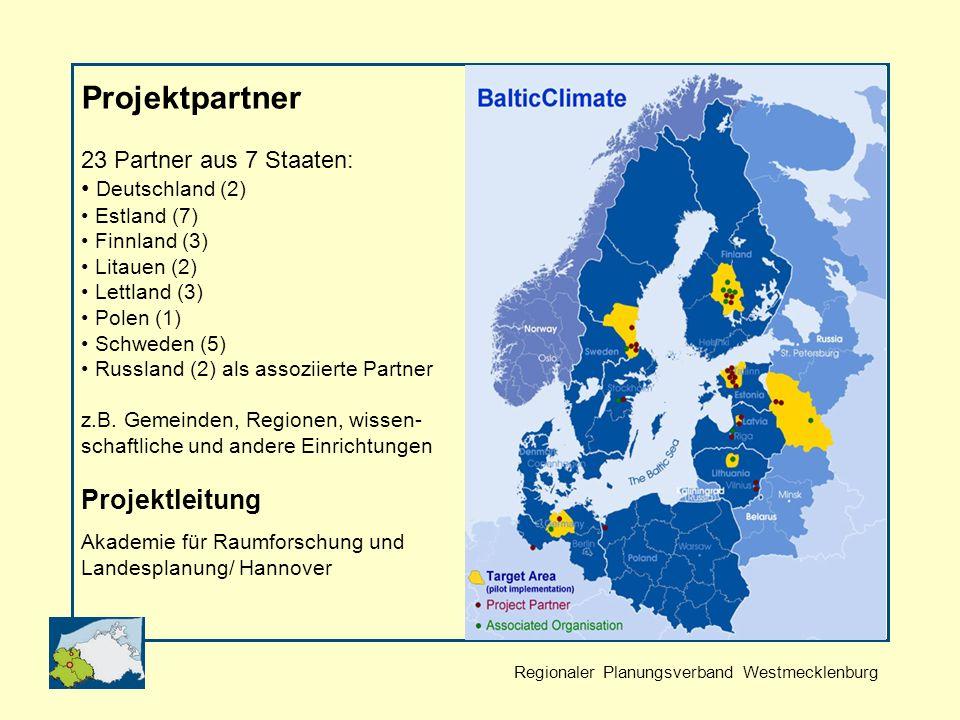 Regionaler Planungsverband Westmecklenburg Projektpartner 23 Partner aus 7 Staaten: Deutschland (2) Estland (7) Finnland (3) Litauen (2) Lettland (3) Polen (1) Schweden (5) Russland (2) als assoziierte Partner z.B.