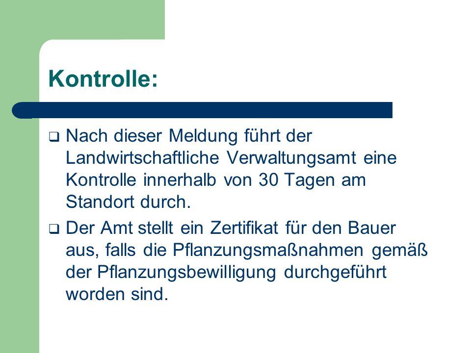 Kontrolle: Nach dieser Meldung führt der Landwirtschaftliche Verwaltungsamt eine Kontrolle innerhalb von 30 Tagen am Standort durch.