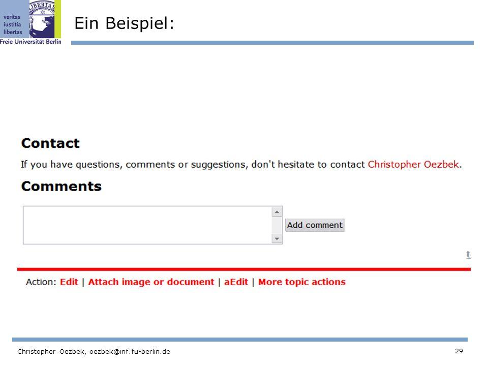 29 Christopher Oezbek, oezbek@inf.fu-berlin.de Ein Beispiel: