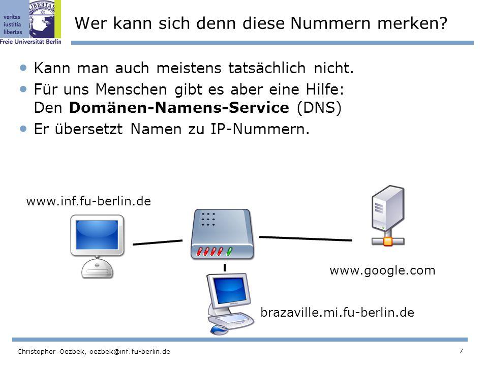 7 Christopher Oezbek, oezbek@inf.fu-berlin.de Wer kann sich denn diese Nummern merken? Kann man auch meistens tatsächlich nicht. Für uns Menschen gibt