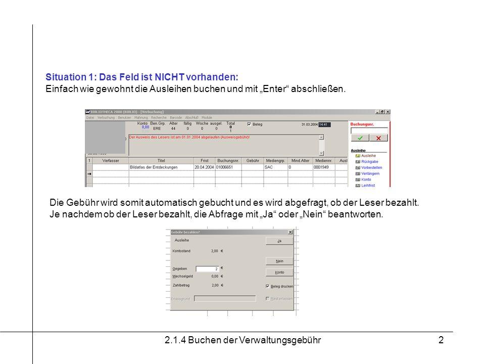 2.1.4 Buchen der Verwaltungsgebühr3 Situation 2: Das Feld ist vorhanden: Das Feld Hautausw anklicken.