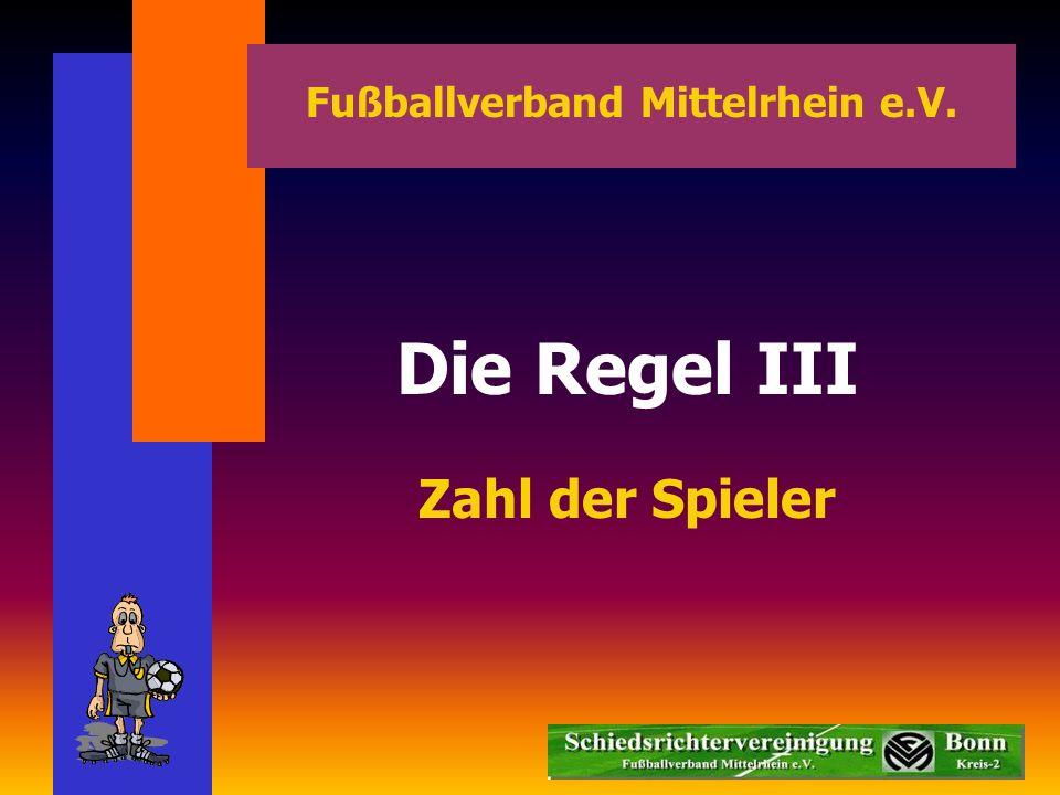 Die Regel III Zahl der Spieler Fußballverband Mittelrhein e.V.