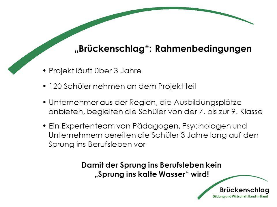 Ziel des Projekts Brückenschlag Brückenschlag Bildung und Wirtschaft Hand in Hand