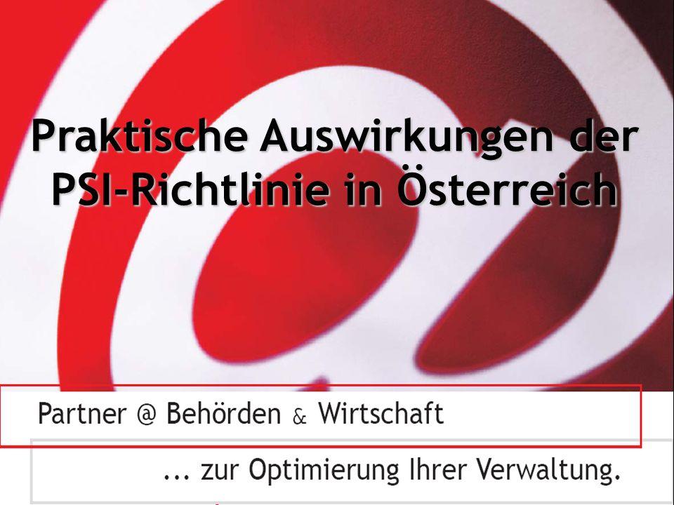 © 02/2006 – www.egov-experts.at – Inhalte ohne Gewähr PSI-Richtlinie RICHTLINIE 2003/98/EG DES EUROPÄISCHEN PARLAMENTS UND DES RATES ÜBER DIE WEITERVERWENDUNG VON INFORMATIONEN DES ÖFFENTLICHEN SEKTORS, November 2003 Erwägungsgrund 5:..