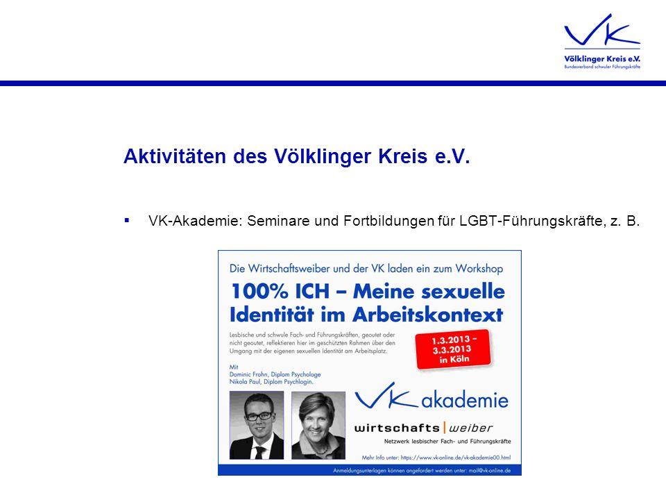 Aktivitäten des Völklinger Kreis e.V. VK-Akademie: Seminare und Fortbildungen für LGBT-Führungskräfte, z. B.